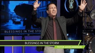 Blessings in the Storm Sermon by Pastor Jason Anderson