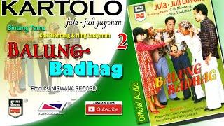BALUNG BADHAG , Jula Juli Kartolo - Bagian 2 (Habis)