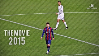Cristiano Ronaldo vs Lionel Messi 2014/2015 The Movie