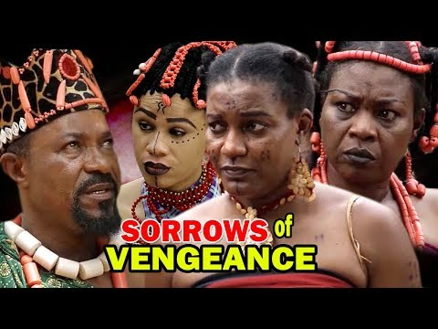 Sorrows Of Vengeance Season 1 - (New Movie) 2019 Latest Nollywood Epic Movie | Nigerian Movies 2019