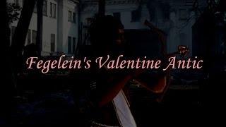 Fegelein's Valentine Antic