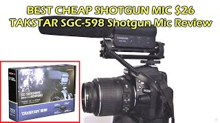 Best Cheap DSLR Shotgun Microphone - Takstar SGC-598 - Test & Review