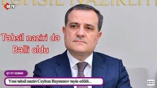 Azərbaycanda yeni təhsil naziri təyin olundu - Ceyhun Bayramov kimdir?