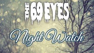 The 69 Eyes - Night Watch (Lyrics)