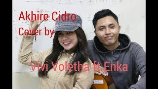 Akhire Cidro ( Via Vallen ) Cover By Vivi Voletha Ft Enka