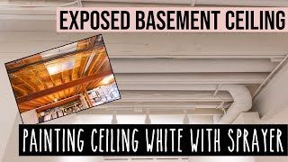 Painting An Exposed Basement Ceiling (Painted White) - How To Get The Look!