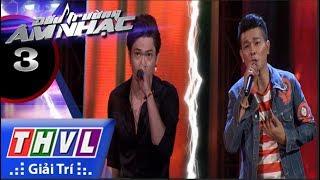 THVL | Đấu trường âm nhạc - Tập 3[2]: Đôi mắt người xưa - Bảo Kun, Linh Tý