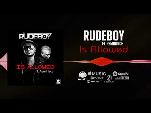 Rudeboy - Is Allowed [Official Audio] ft. Reminisce