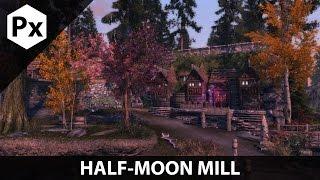 Skyrim Mod Spotlight: ClefJ's Half-Moon Mill