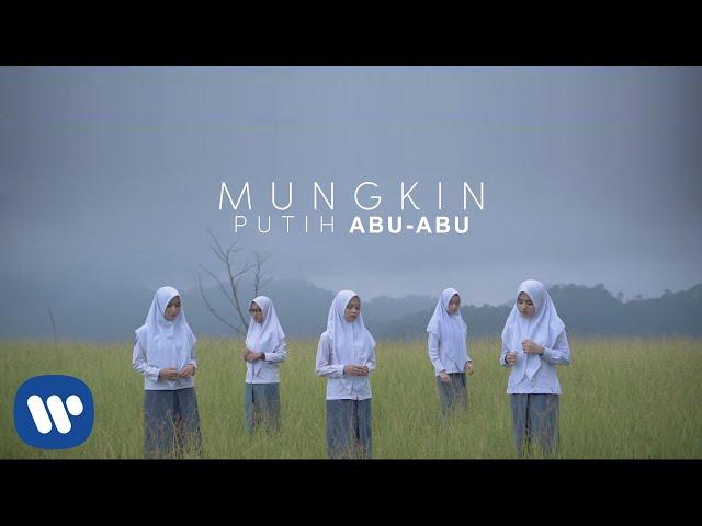 Putih Abu-Abu - Mungkin [Official Music Video]