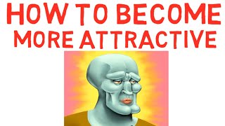 What Makes An Attractive Face - How To Become More Attractive