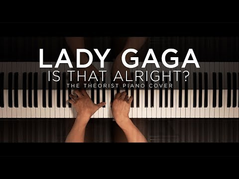 Lady Gaga - Is That Alright? | The Theorist Piano Cover Mp3