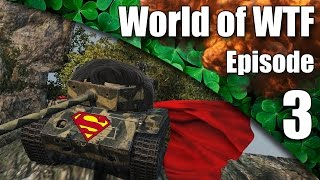 WoT || World of WTF || Episode 3