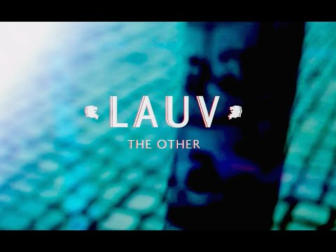Lauv - The Other (Official Lyric Video) (видео)