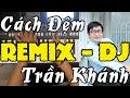 Cách Đệm Điệu Remix - DJ - Kỹ Thuật Organ   Trần Khánh