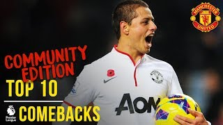 Manchester United's Top 10 Premier League Comebacks | Community Edition | Manchester United