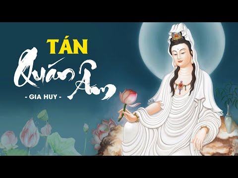 Tán Quán Âm - Gia Huy Music: Tâm Ca | Nhạc Phật Quan Âm Bồ Tát Nhĩ Căn Viên Thông