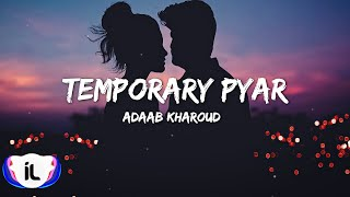 Temporary Pyar (lyrics) | Adaab Kharoud ft Kaka   - YouTube