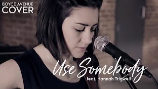 Kings Of Leon   Use Somebody (Boyce Avenue Feat. Hannah Trigwell Acoustic Cover) On Spotify & Apple
