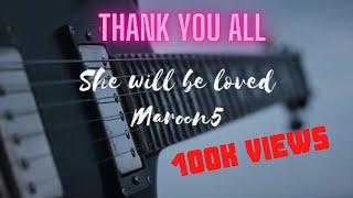 She will be Loved -Maroon5 Guitar | Slashtruman