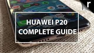 Huawei P20: A Complete Guide