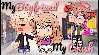 My Boyfriend And My Crush | Gacha Life | GLMM