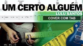COVER & TAB: Um Certo Alguém (Guitarra Cover Com Solo Original E Tablatura Completa)