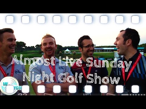 Almost Live Sunday Night Golf Show Ft Me & My Golf