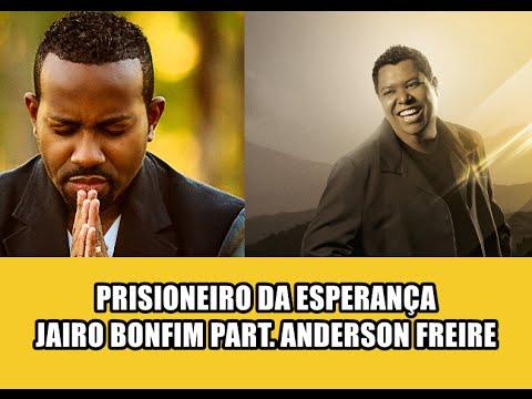 Música Prisioneiro da Esperança (part. Anderson Freire)