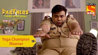 Your Favorite Character   Maanav Is A Yoga Champion   Partners Trouble Ho Gayi Double