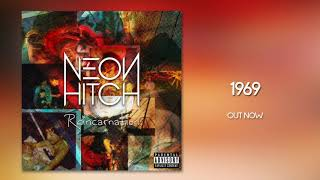 Neon Hitch - 1969 [Official Audio]