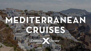 Celebrity Cruises: Mediterranean Cruises
