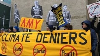 """Climate Denier"" Trump Cabinet Appointees Draw Protests"