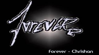 Forever ~ Chrishan