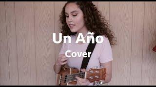 Un Año Sebastian Yatra & Reik (Cover By: Sarah Silva)