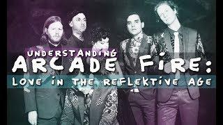 Understanding Arcade Fire: Love in the Reflektive Age