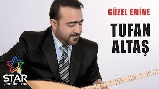 Tufan Altaş - Güzel Emine (Official Audio)