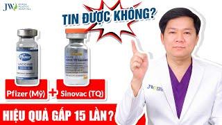 THỰC HƯ: Tiêm trộn vaccine TRUNG QUỐC và Pfizer MỸ, HIỆU QUẢ GẤP 13 LẦN?