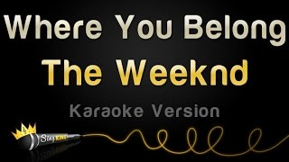 The Weeknd - Where You Belong (from 'Fifty Shades of Grey' Soundtrack) (Karaoke Version)