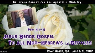 (Part 4 of 5) Jesus sends gospel to all non-hebrews i.e. gentiles