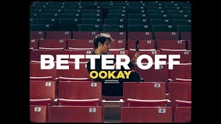 Ookay - Better Off (Official Music Video)