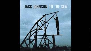 Jack Johnson - At Or With Me (NEW)