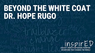 INspired | Beyond the White Coat with Dr. Hope Rugo
