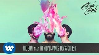 Cash Cash - The Gun feat. Trinidad James, Dev & Chrish [Official Audio]