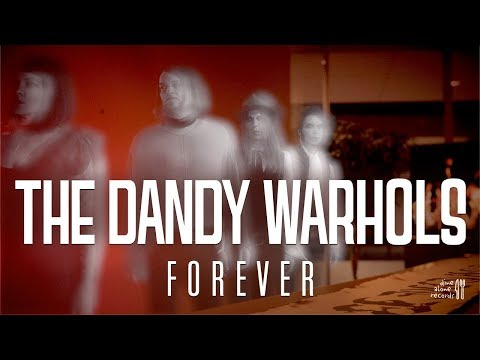 "The Dandy Warhols - ""Forever"" (Official)"