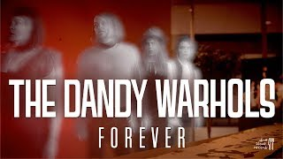 "The Dandy Warhols   ""Forever"" (Official)"