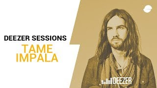 Tame Impala   Deezer Session