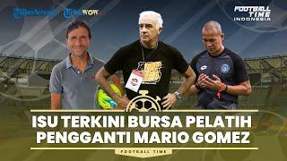 FOOTBALL TIME: Isu Terkini Bursa Pelatih Pengganti Mario Gomez di Borneo FC
