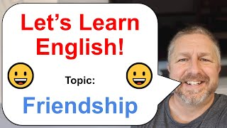Let's Learn English! Topic: Friendship! 😀
