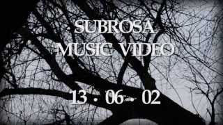 Subrosa Music Video - Official Trailer